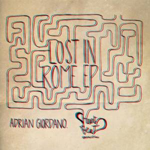 Adrian Giordano - Lost in Rome EP [Heartbeat Revolutions] (2012)