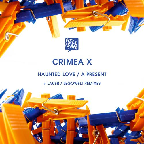 Crimea X - Haunted Love / A Present [Hell Yeah Recordings HYR7130] (2013-11-18)