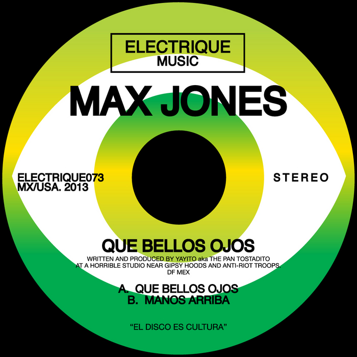 Max Jones - Que Bellos Ojos [Electrique Music ELECTRIQUE 073] (30 October, 2013)