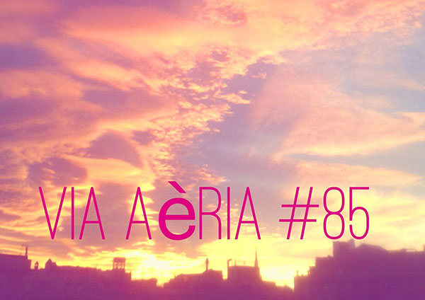 Via Aèria > Barcelona Radio Show #85