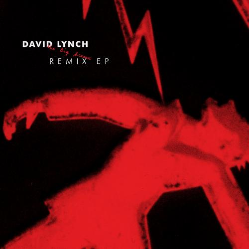 David Lynch - The Big Dream Remix EP [Sunday Best Recordings SBEST147DB] (2013-12-02)