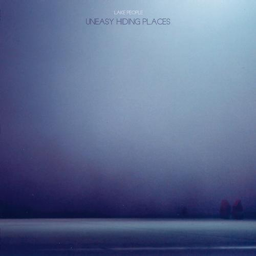 Lake People - Uneasy Hiding Places [Permanent Vacation PERMVAC117-1] (2013-11-29)