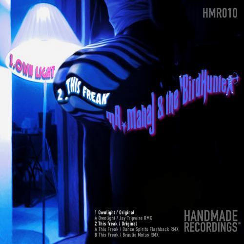mR. Mahaj & The Birdhunter - Ownlight / This Freak [Handmade Recordings HMR010] (2013-11-29)