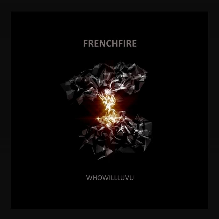 FREnchfire - Whowilluvu [Biologic Records BIO016] (01-02-2014)