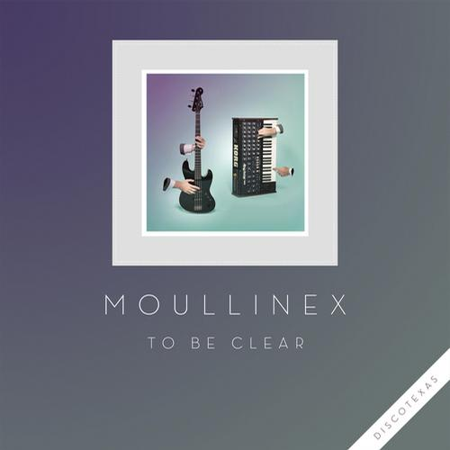 Moullinex - To Be Clear [Discotexas DT036] (2014-01-10)