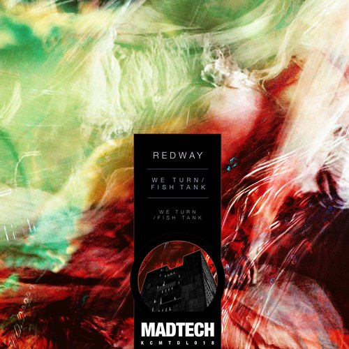 Redway - We Turn / Fish Tank [MadTech Records KCMTDL018] (2014-01-27)