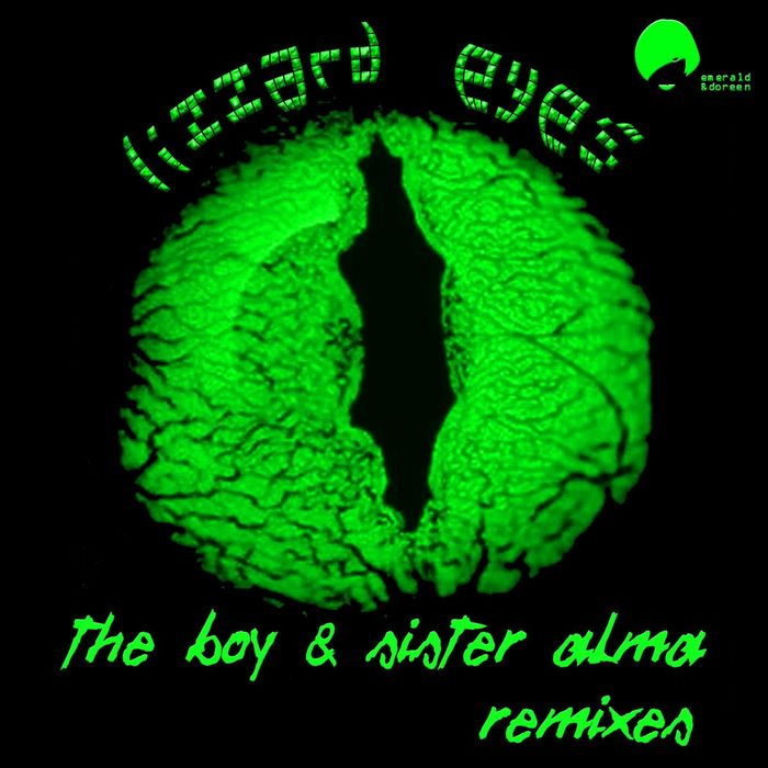 The Boy & Sister Alma - Lizard Eyes Remixes [Emerald & Doreen Records EDR036] (13 January, 2014)