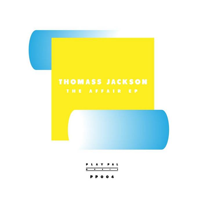 Thomass Jackson - The Affair EP [Play Pal Music PP 004] (20 January, 2014)