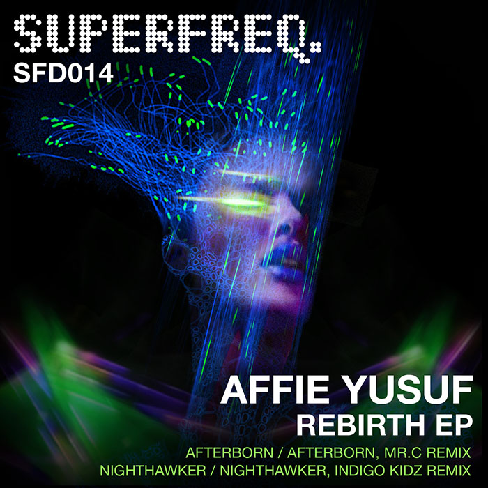 Affie Yusuf - Rebirth EP [Superfreq SFD014] (3 March, 2014)