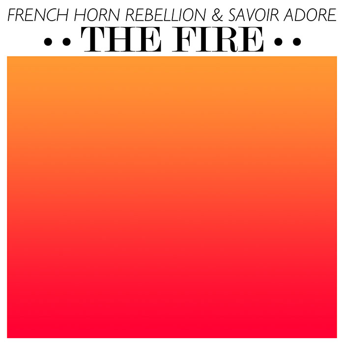French Horn Rebellion & Savoir Adore - The Fire (Dan Solo & Future Feelings Remix) (2014)