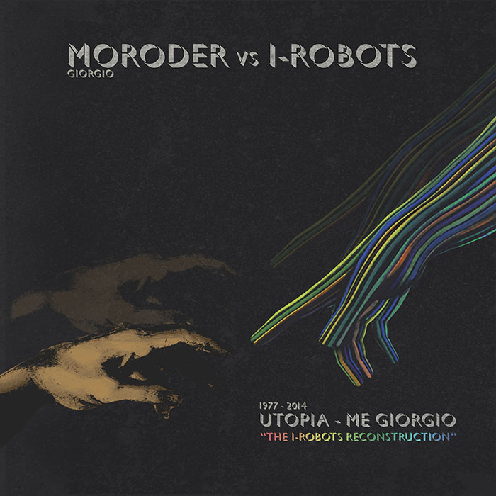 Giorgio Moroder vs I-Robots - Utopia - Me Giorgio (The I-Robots Reconstructions) [Deeplay Digital DD005] (28 February, 2014)