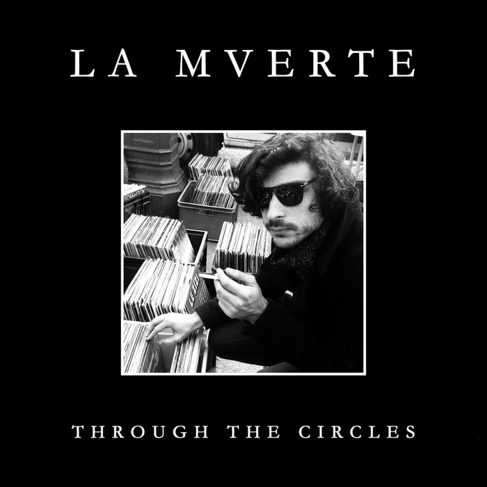 La Mverte - Through the Circles EP [Her Majestys Ship HMS011] (17-02-2014)