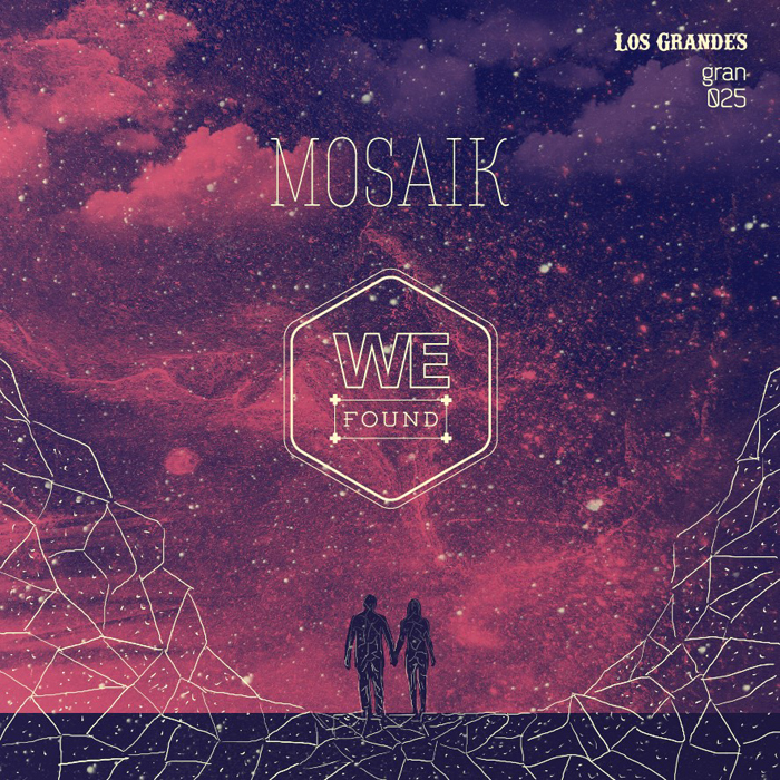 Mosaik - We Found [Los Grandes GRAN 025] (3 February, 2014)