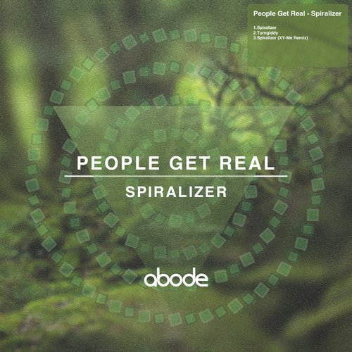 People Get Real - Spiralizer [Abode ABODE002] (10 February, 2014)