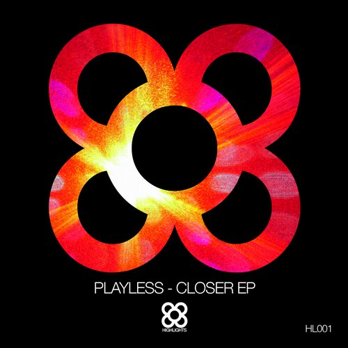 Playless - Closer EP [Highlights Recordings HL001] (2014-02-14)