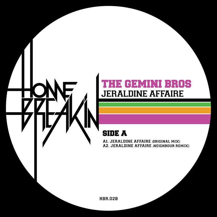 The Gemini Bros - Jeraldine Affaire [Home Breakin Records HBR028] (03-03-2014)