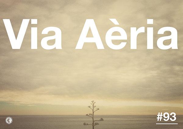 Via Aèria > Barcelona Radio Show #93