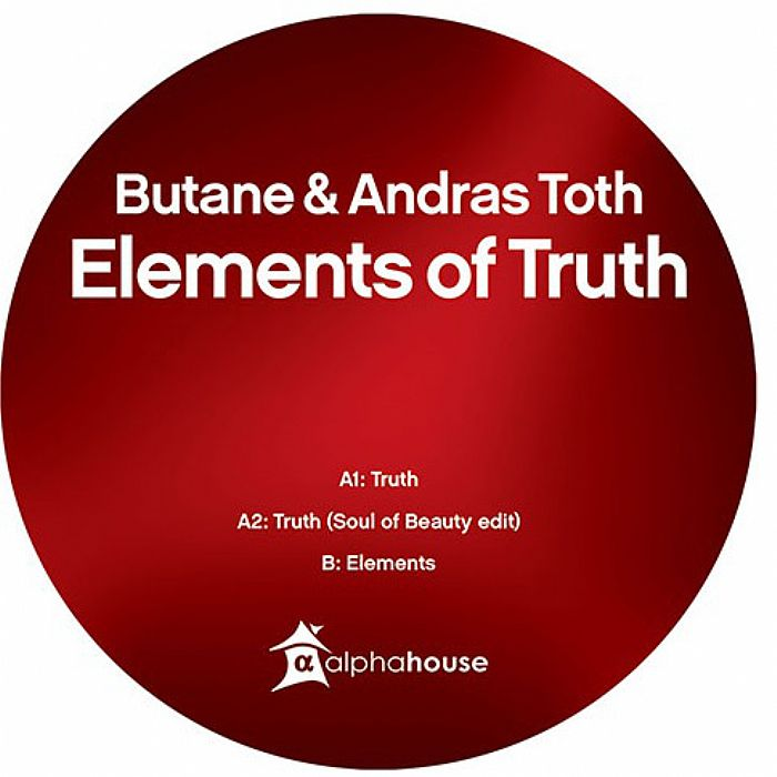 Butane & Andras Toth - Elements Of Truth EP [Alphahouse ALPHA030] (01-04-2014)