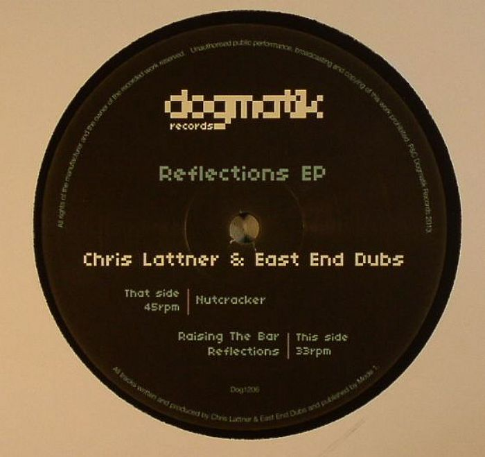Chris Lattner & East End Dubs - Reflections EP [Dogmatik Records DOG1206] (15-03-2014)