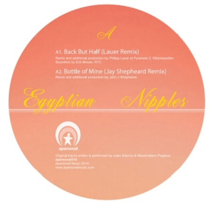Egyptian Nipples - Back But Half Remixes [Apersonal Music APERSONAL015] (2014-03-24)