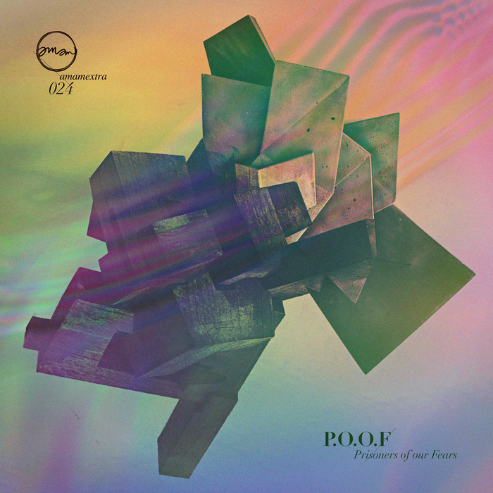P.O.O.F. - Prisoners Of Our Fears [Amam AMAMEXTRA024] (2014-03-03)
