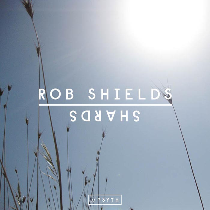 Rob Shields - Shards/Silhouetted [Psyth Records PTH001] (31-03-2014)