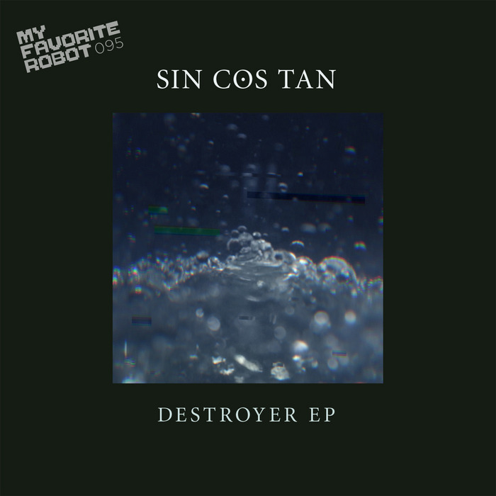 Sin Cos Tan - Destroyer [My Favorite Robot Records MFR095] (10-03-2014)