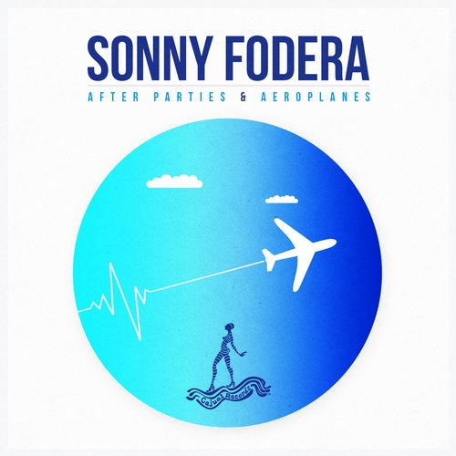 Sonny Fodera - After Parties and Aeroplanes (LP) [Cajual CAJ364] (24-02-2014)