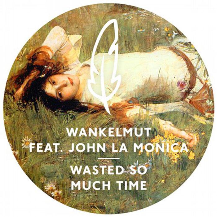 Wankelmut - Wasted So Much Time Feat. John La Monica [Poesie Musik POM011] (2014-03-28)