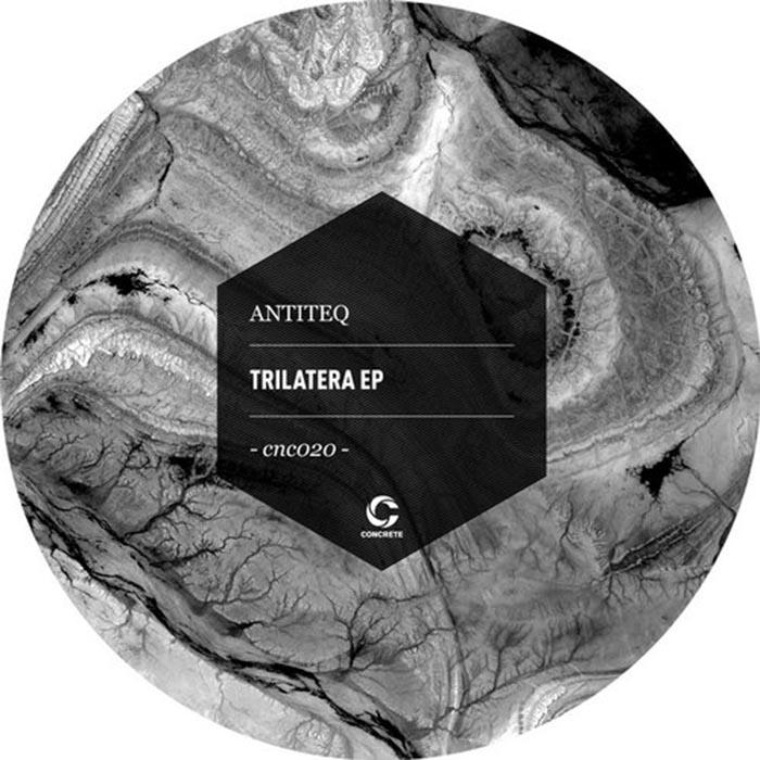 AntiteQ - Trilatera EP [Concrete Records CNC020] (2014-04-01)