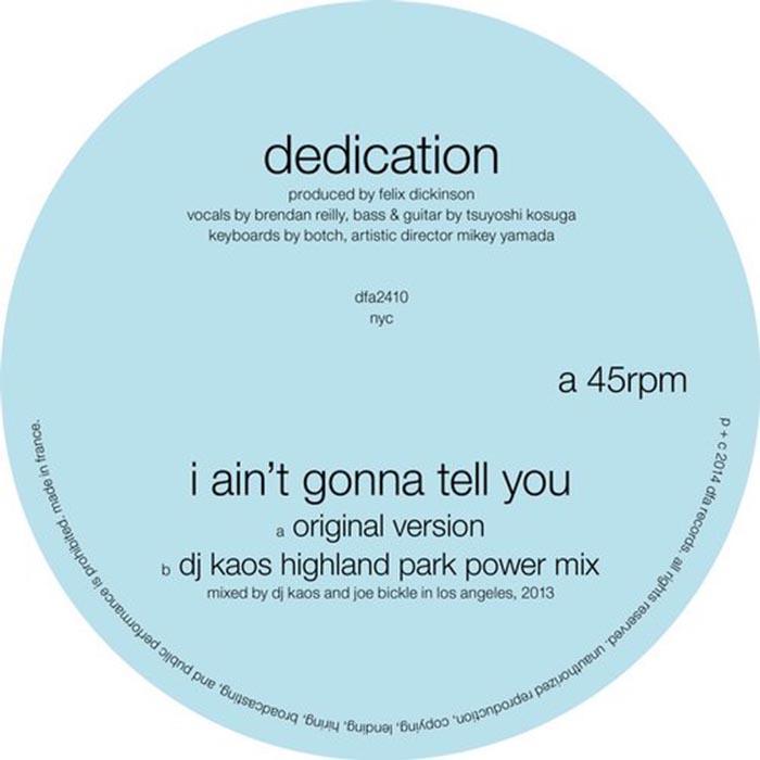 Dedication - I Ain't Gonna Tell You [DFA DFA2410] (2014-04-21)