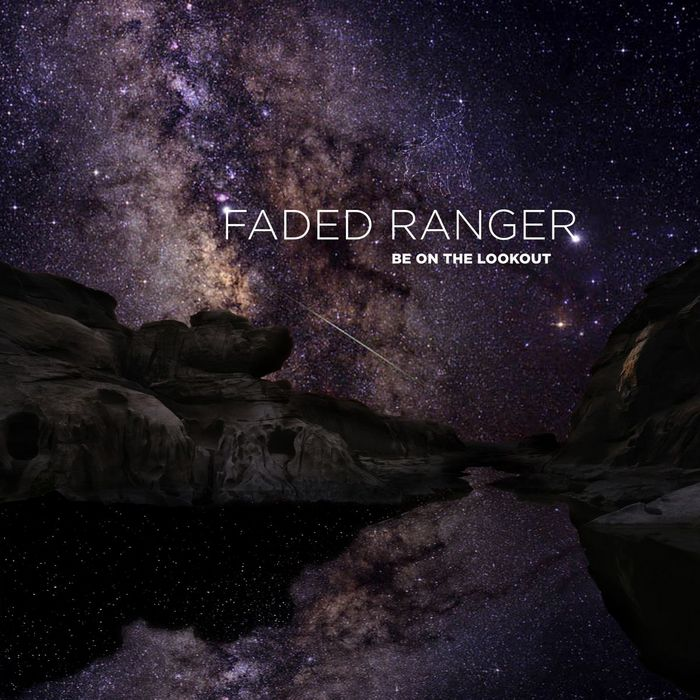 Faded Ranger - Be On The Lookout [HFN Music HFN 33] (21 April, 2014)