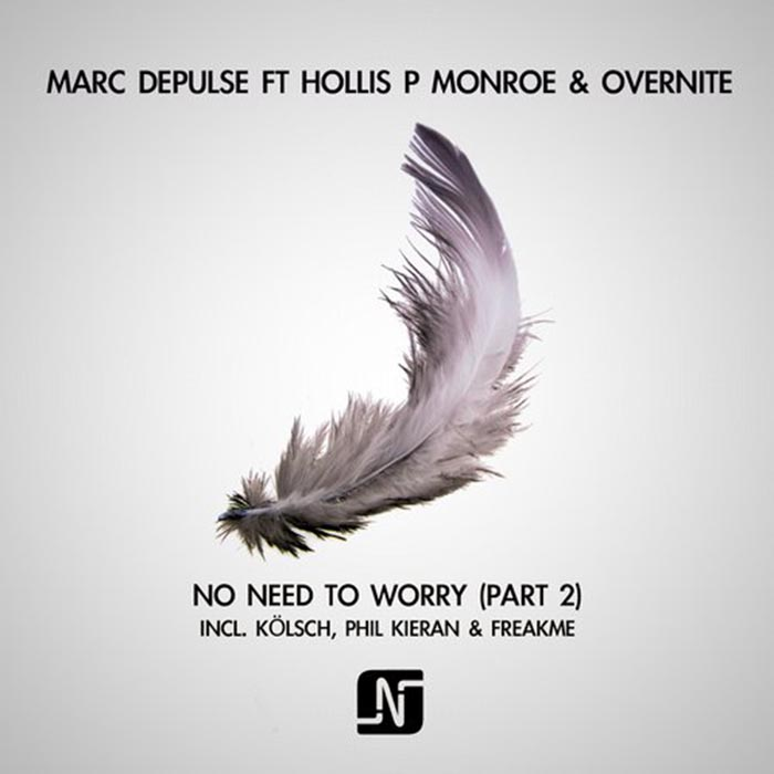 Marc DePulse ft. Overnite & Hollis P Monroe - No Need To Worry (Part 2) [Noir Music NMB054B] (2014-03-31)