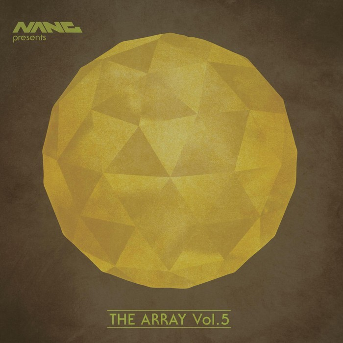 Nang Presents the Array Vol 5 [Nang Records NANG121] (28 Apr 2014)