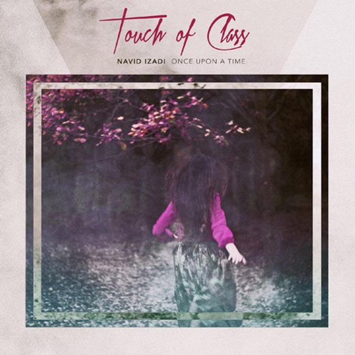 Navid Izadi - Once Upon A Time [Touch of Class TOCR004] (2014-04-21)