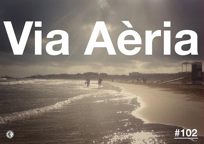 Via Aèria > Barcelona Radio Show #102