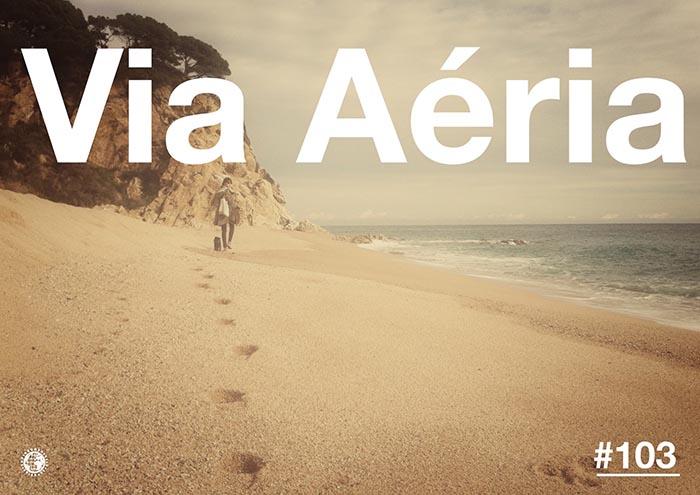 Via Aèria > Barcelona Radio Show #103 (2014)