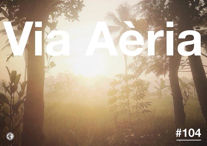 Via Aèria > Barcelona Radio Show #104 (2014)
