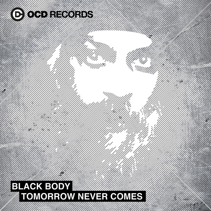 Black Body - Tomorrow Never Comes [OCD Records OCD011] (2014-05-02)