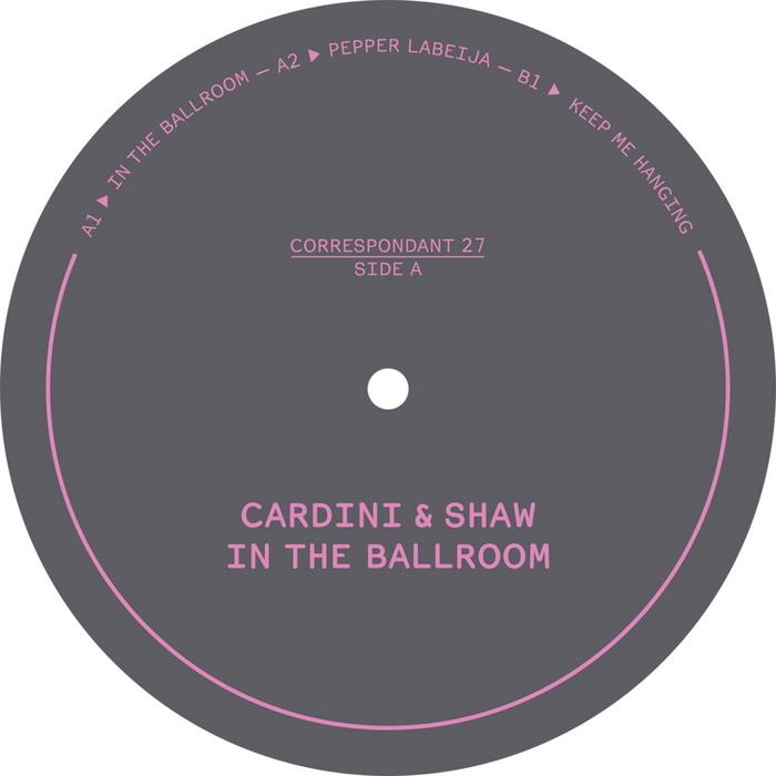 Cardini & Shaw - The Ballroom [Correspondant CORRESPONDANT 27] (19-05-2014)
