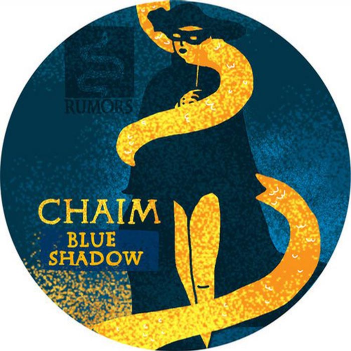 Chaim - Blue Shadow [Rumors RMS002] (2014-05-19)