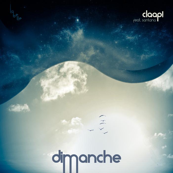 Claap! - Dimanche (feat. Santana) EP [La Belle 62712] (2014-05-05)