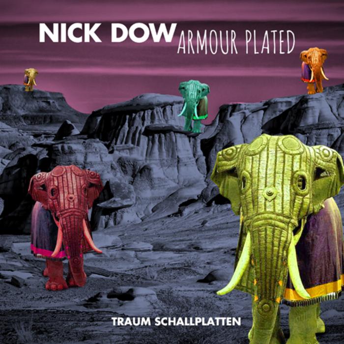 Nick Dow – Armour Plated [Traum TRAUMV175] (2014-05-05)