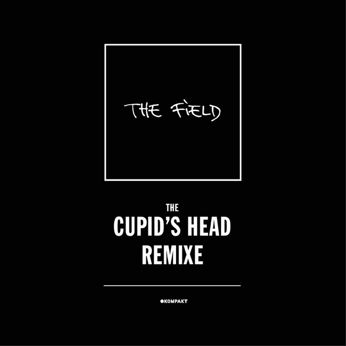 The Field - The Cupid's Head Remixe [Kompakt KOMPAKTDIGITAL042] (2014-05-12)