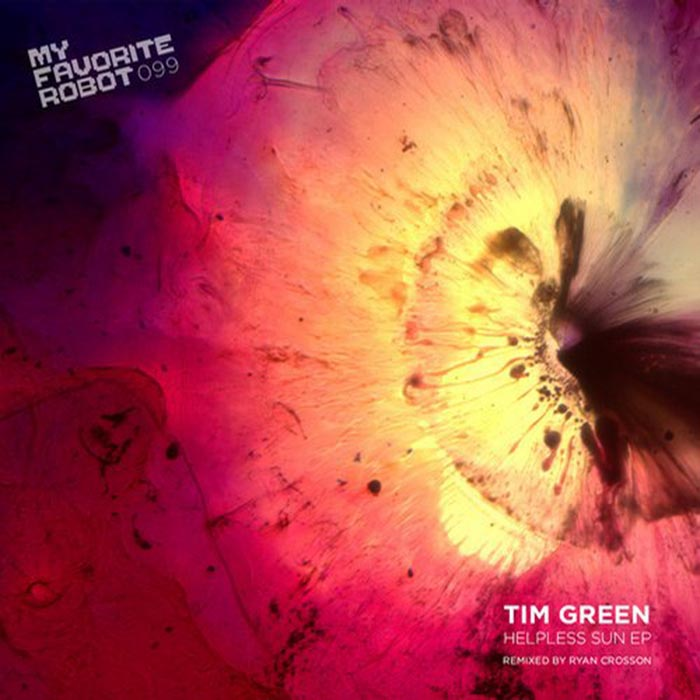 Tim Green - Helpless Sun EP [My Favorite Robot Records MFR099] (2014-05-12)