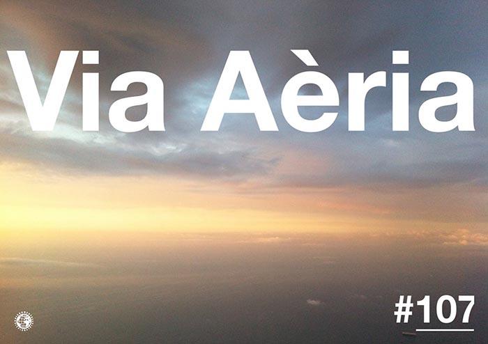 Via Aèria > Barcelona Radio Show #107 (2014)