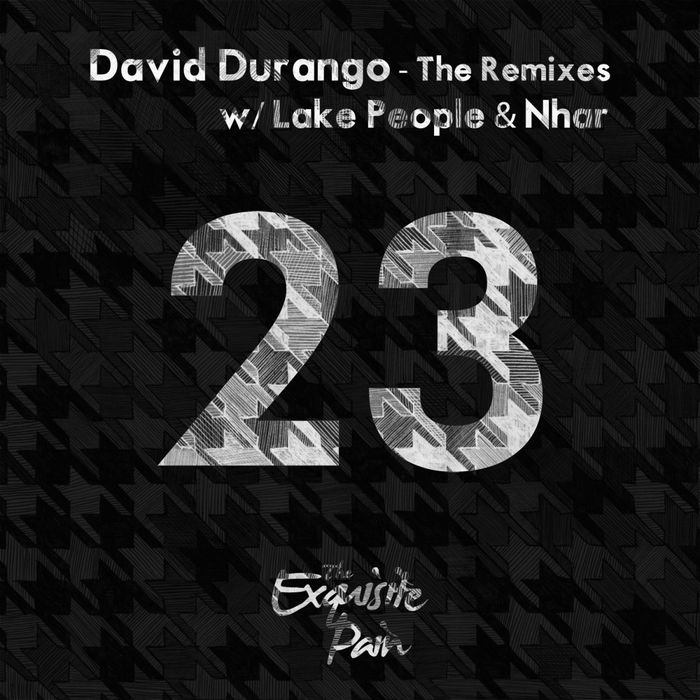 David Durango - The Remixes [The Exquisite Pain Recordings TEP023BP] (2014-06-02)