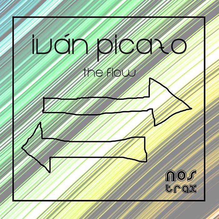 Ivan Picazo - The Flow [Nostrax Nostrax011] (10 June 2014)