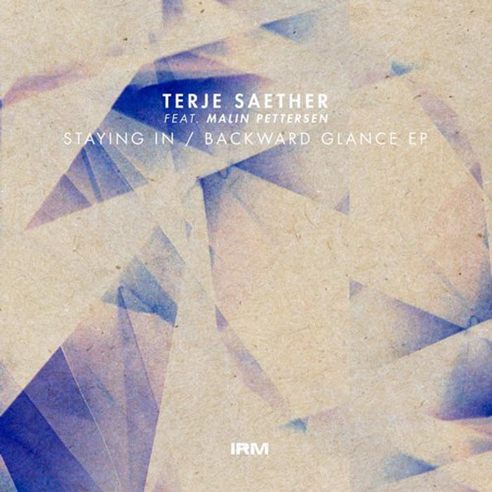 Terje Saether - Staying In / Backward Glance [IRM Records IRM027] (2014-05-29)