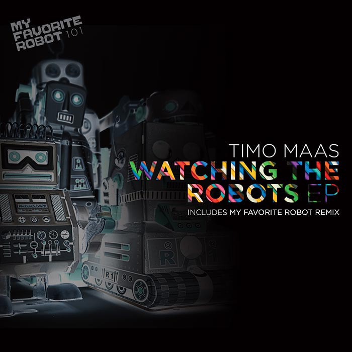 Timo Maas - Watching the Robots EP (feat Santos) [My Favorite Robot Records MFR101] (09-06-2014)